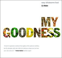 Book Title: My Goodness - easy wholesome cooking